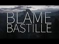 Bastille Blame Lyrics