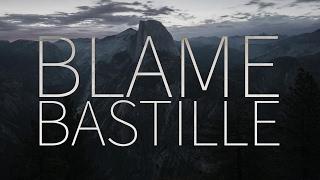 Bastille     Blame [Lyrics]