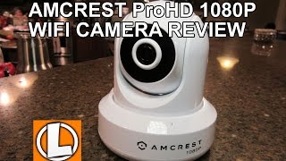 Amcrest ProHD 1080P WiFi Wireless IP Security Camera Review - Unboxing, Setup, Settings, Footage