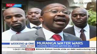 Murang'a water wars: Assembly passes Water Bill that gives Governor Iria power over companies