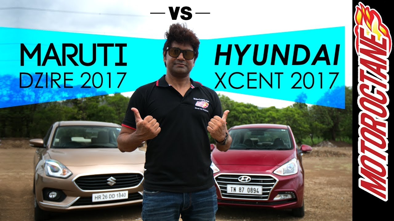 Motoroctane Youtube Video - ?? ?????? ??????? ???? vs ???? ????? ??????? ???? - New Maruti DZire 2017 vs New Hyundai XCent 2017