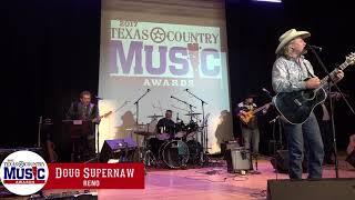 Doug Supernaw - Reno - 2017 Texas Country Music Award Performance