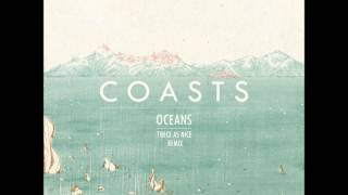 Coasts  Oceans Twice As Nice Remix)