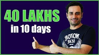 40 lakhs in 10 days