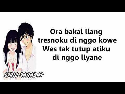 , title : 'Ora Bakal Ilang Tresnoku Dinggo Kowe Kependem Tresno Guyon Waton (Lyric Sahabat)'