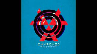 CHVRCHES - Science / Visions (Instrumental)