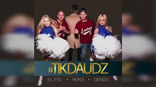 DENISS, REIKS, ELFS - #TIKDAUDZ (AUDIO)