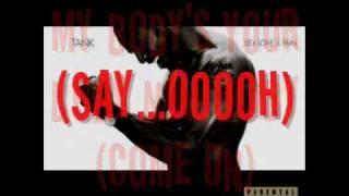 Tank - My Body w/ lyrics