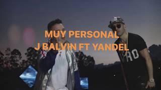 Yandel   Muy Personal (Letra) Ft. J Balvin