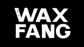 Wax Fang 'Majestic'