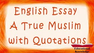 Essay A True Muslim with Quotations