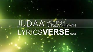 Judaa By Arijit Singh |  Lyrics Video (Ishqedarriyaan)