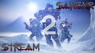 Sargnir Stream Destiny 2 Фотографирую Донат Донат в описании