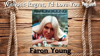 Faron Young - Without Regret, I'd Love You Again