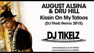 August Alsina & Dru Hill - Kissin On My Tattoos (DJ Tikelz Remix 2015)