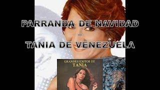 PARRANDA DE NAVIDAD _-_ TANIA de Venezuela (SON PARA GOZARLAS-FRANCISCO MATA)