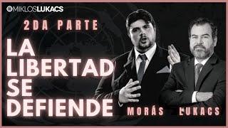 La libertad se defiende / Nicolás Morás – Miklos Lukacs (segunda parte)