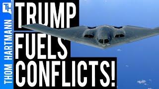Is Trump Fueling Authoritarianism & War?