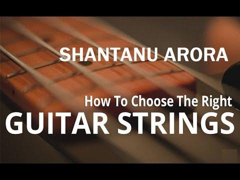 Best Guitar Strings for Beginners | Guitar Lesson | Shantanu Arora
