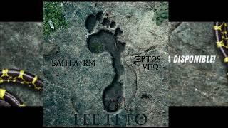 FEE FI FO (Audio) - Santa RM feat. Eptos Uno (Video)
