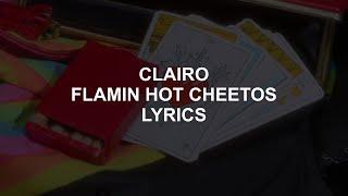 FLAMIN HOT CHEETOS  CLAIRO LYRICS