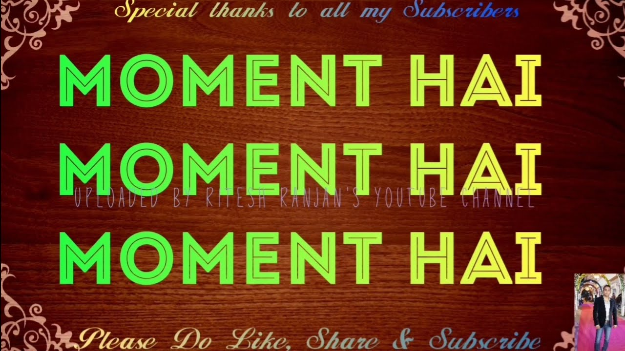 Moment Hai Lyrics – King Rocco