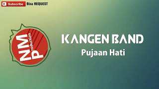 Kangen Band - Pujaan Hati (lirik By Logi)