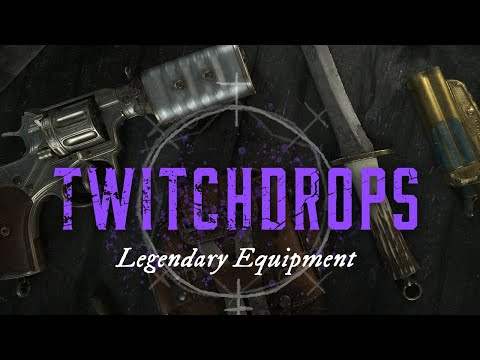 Hunt: Showdown   Twitch Drops   Legendary Equipment