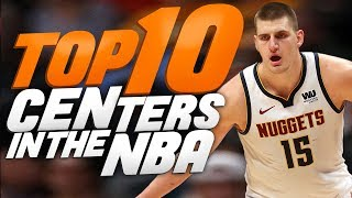 Top 10 Centers In The NBA For The 2019-20 Season