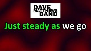 Steady As We Go - Karaoke - Dave Matthews Band