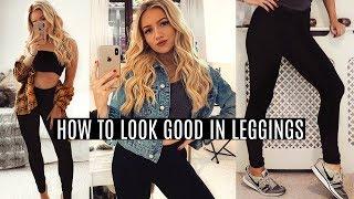 HOW TO LOOK GOOD IN LEGGINGS / YOGA PANTS