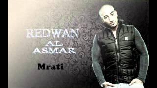 Redwan Al Asmar - Mrati رضوان الأسمر