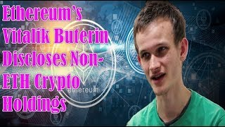 Ethereum's Vitalik Buterin Discloses Non-ETH Crypto Holdings and Other Revenue Sources