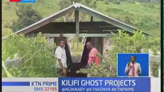 Locals in Kilifi County up in arms over what they term as ghost projects