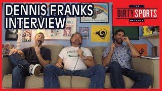 Dennis Franks Interview