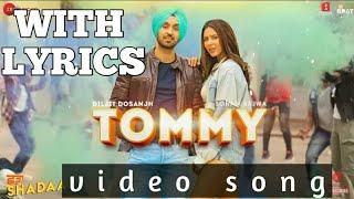 TOMMY - SHADAA FULL VIDEO SONG | Diljit Dosanjh | Sonam Bajwa | WITH LYRICS