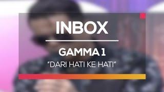 Gamma 1 - Dari Hati Ke Hati (Live On Inbox)