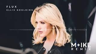 Ellie Goulding - Flux (M+ike Remix)