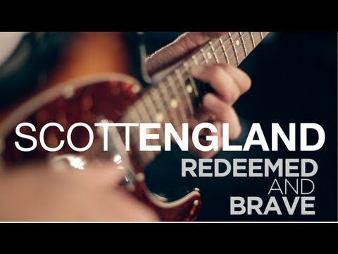 Scott England: About REDEEMED AND BRAVE
