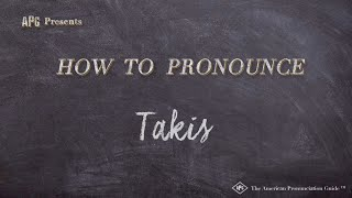 How to Pronounce Takis  |  Takis Pronunciation