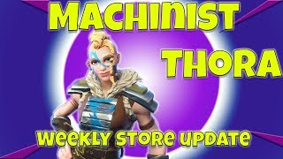 Machinist Thora and Weekly Store update Fortnite Save the World