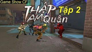 Game Show CF | Thập Tam Quân ( Tập 2 ) | TQ97