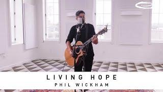 PHIL WICKHAM - Living Hope: Song Session
