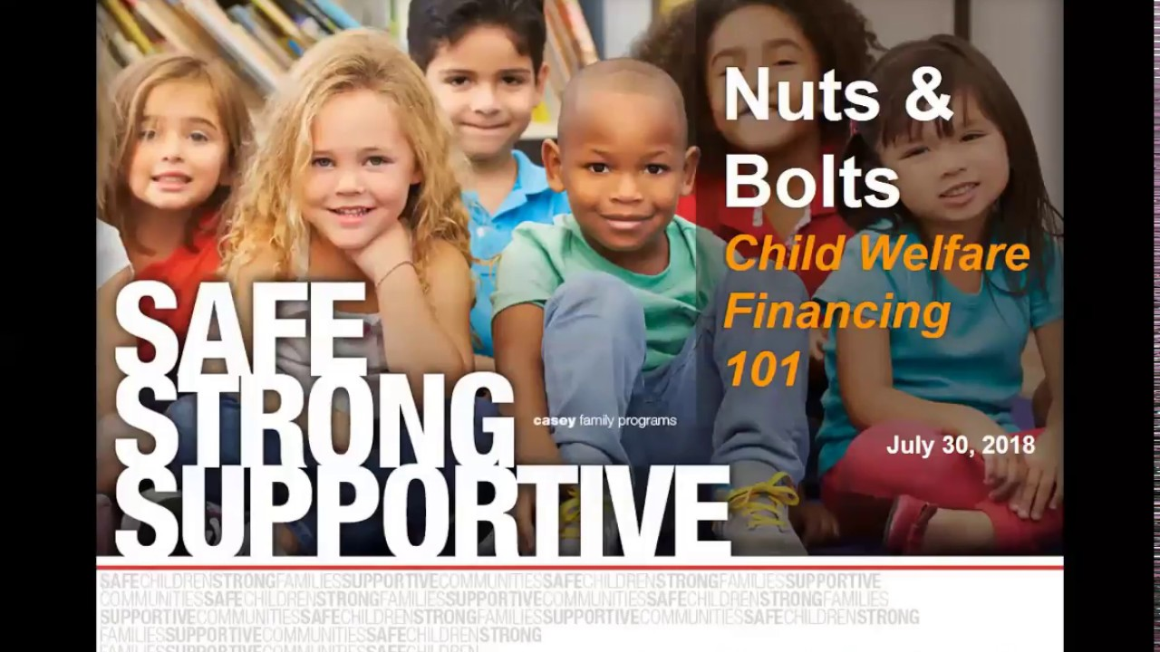 Nuts and Bolts: Child Welfare Financing 101