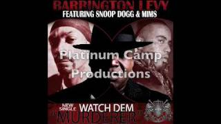 Barrington Levy feat. Snoop Dogg & MIMS - Watch Dem (Murderer)