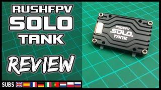 Rush FPV SOLO TANK - VTX Review
