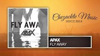 APAX   Fly Away (Original Mix)