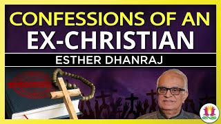 Confessions of an Ex-Christian: Esther Dhanraj