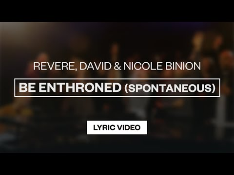 Be Enthroned (Spontaneous) - Youtube Lyric Video