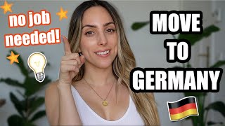 HOW TO MOVE TO GERMANY WITHOUT A JOB!